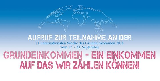 Aufruf zur Teilnahme an der 11. Internationalen Woche des Grundeinkommens 2018 vom 17. - 23. September
