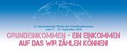 Programm zur 11. Int. WdGE in Österreich Programm der 11. internationale Woche des Grundeinkommen vom 17. – 23. Sept. 2018 in Österreich